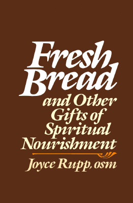 Image for Fresh Bread and Other Gifts of Spiritual Nourishment