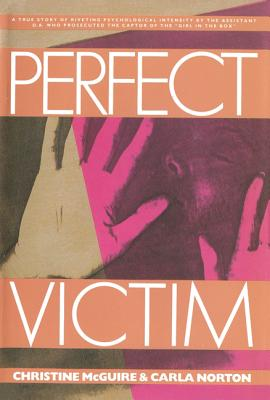 Perfect Victim, McGuire, Christine;Norton, Carla