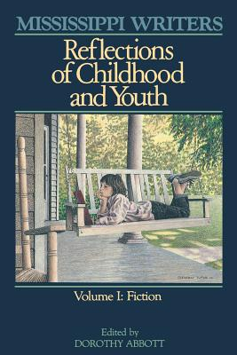 Image for Mississippi Writers: Reflections of Childhood and Youth, Volume I