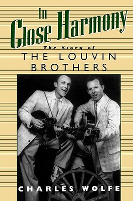 Image for In Close Harmony: The Story of the Louvin Brothers (American Made Music (Paperba