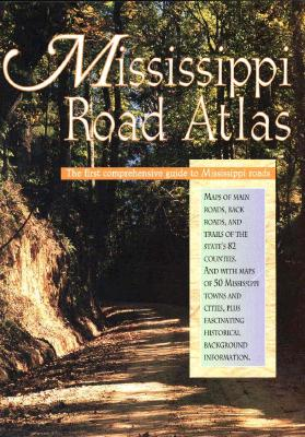 Image for Mississippi Road Atlas: Highway Maps of Mississippi's 82 Counties & Street Maps for 50 Mississippi Cities
