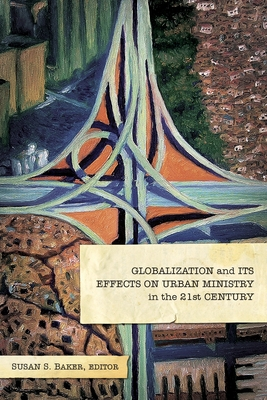 Image for Globalization and Its Effects on Urban Ministry in the 21st Century