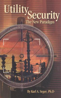 Utility Security: The New Paradigm, Seger, Karl