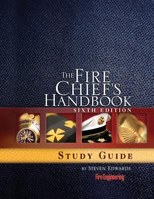 The Fire Chief's Handbook, Sixth Edition, Study Guide, Edwards, Steven W.