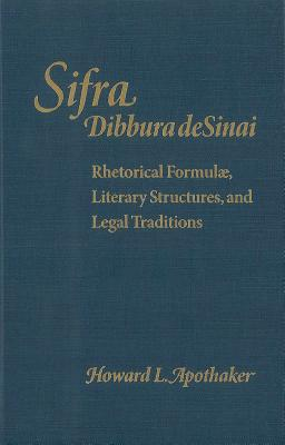 Image for Sifra, Dibbura Desinai  Rhetorical Formulae, Literary Structures, and Legal Traditions