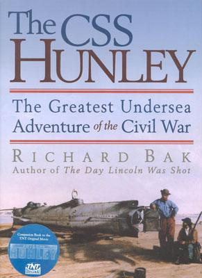 Image for The CSS Hunley: The Greatest Undersea Adventure of the Civil War