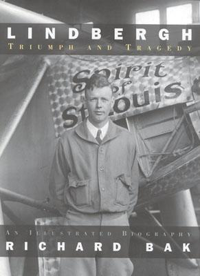 Lindbergh: Triumph and Tragedy, Bak, Richard