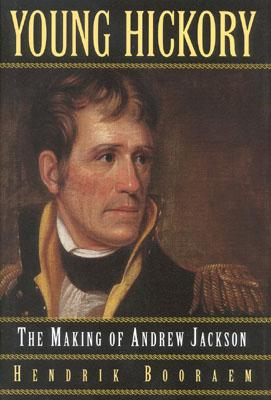 Image for Young Hickory: The Making of Andrew Jackson