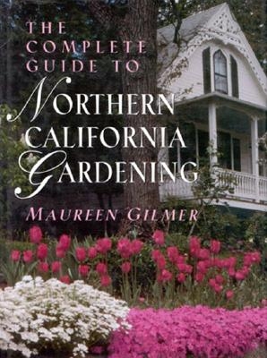 Image for COMPLETE GUIDE TO NORTHERN CALIFORNIA GARDENING