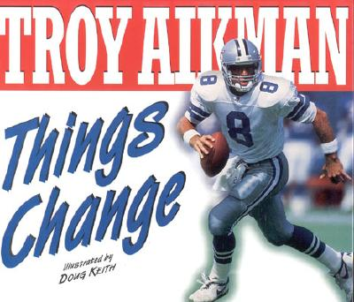 Image for TROY AIKMAN THINGS CHANGE