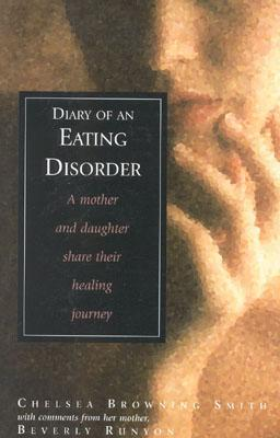 Image for Diary of an Eating Disorder: A Mother and Daughter Share Their Healing Journey