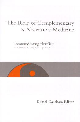 Image for Role of Complementary and Alternative Medicine: Accommodating Pluralism, The