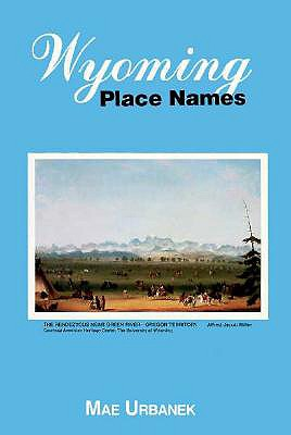 Wyoming Place Names, MAE URBANEK