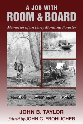 Image for A Job With Room & Board: Memories of an Early Montana Forester