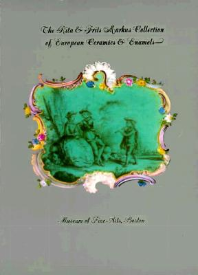 Image for The Rita & Frits Markus Collection Of European Ceramics & Enamels