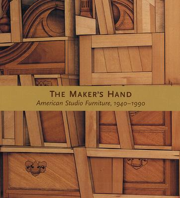 Image for The Maker's Hand: American Studio Furniture 1940-1990