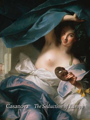 Image for Casanova: The Seduction of Europe