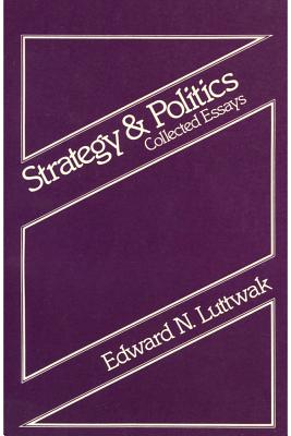 Image for Strategy and Politics: Collected Essays