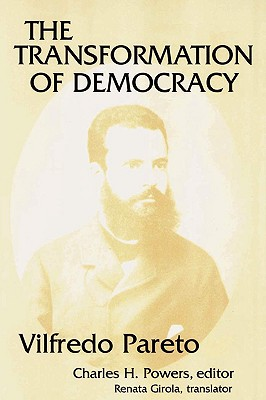 The Transformation of Democracy (Social Science Classics Series), Pareto, Vilfredo; Powers, Charles