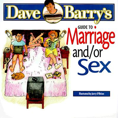 Dave Barry's Guide to Marriage and/or Sex, Barry, Dave