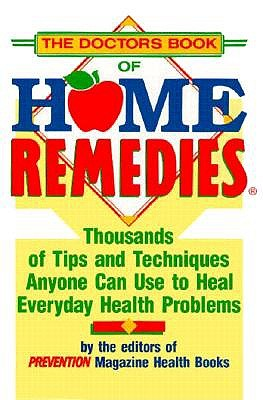 Image for The Doctor's Book of Home Remedies: Thousands of Tips and Techniques Anyone Can Use to Heal Everyday Health Problems