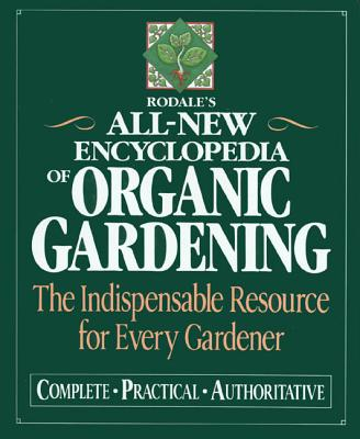 Image for Rodale's Ultimate Encyclopedia of Organic Gardening: The Indispensable Green Resource for Every Gardener