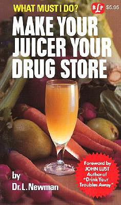 Image for Make Your Juicer Your Drug Store