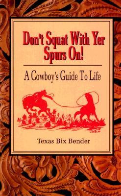 Image for Don't squat with yer spurs on!