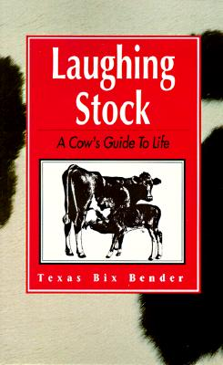 Image for Laughing Stock : A Cows Guide to Life