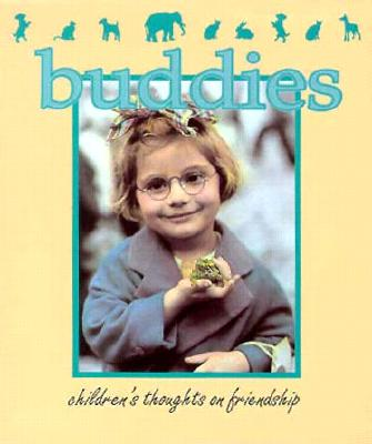 Buddies: Children's Thoughts on Friendship, Peggy Lindt