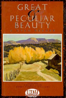 Image for Great & Peculiar Beauty: A Utah Reader