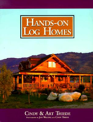 Image for Hands-on Log Homes - Cabins Built on Dreams