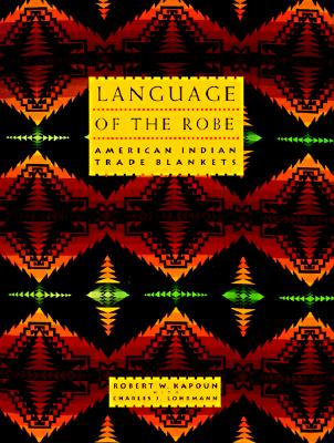 Image for Language of The Robe: American Indian Trade Blankets