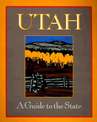 Image for Utah: A Guide to the State : Revised Travel Guide