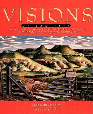 Image for Visions of the West: The Corporate Art Collections of Torch Energy Advisors Incorporated and Gulf Canada Resources Limited