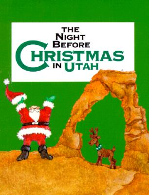Night Before Christmas In Utah, The (The Night Before Christmas Series), Sue Carabine