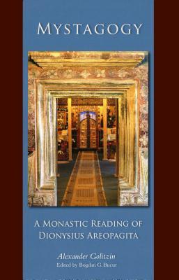 Mystagogy: A Monastic Reading of Dionysius Areopagita (Cistercian Studies), Alexander Golitzin