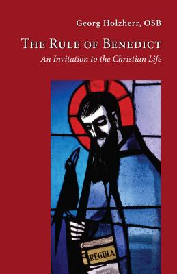 Image for The Rule of Benedict: An Invitation to the Christian Life (Cistercian Studies)