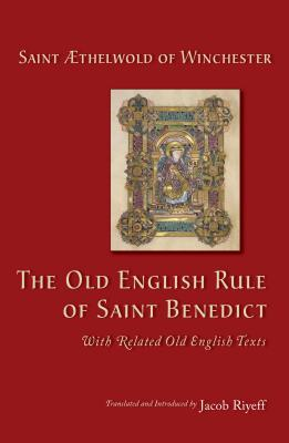 Image for The Old English Rule of Saint Benedict: with Related Old English Texts (Cistercian Studies)