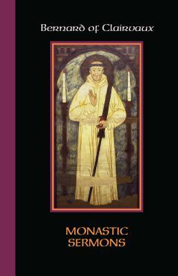 Cistercian Fathers, No. 68: Bernard of Clairvaux - Monastic Sermons, Bernard of Clairvaux