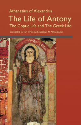 Image for The Life of Antony: The Coptic Life and Greek Life