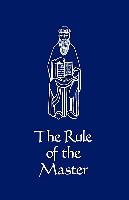 The Rule Of The Master (Cistercian Studies)