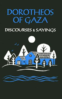 Image for Dorotheos of Gaza: Discourses and Sayings (Cistercian Studies Series, No 33)
