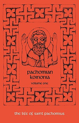Pachomian Koinonia: The Life of Saint Pachomius (vol. 1)
