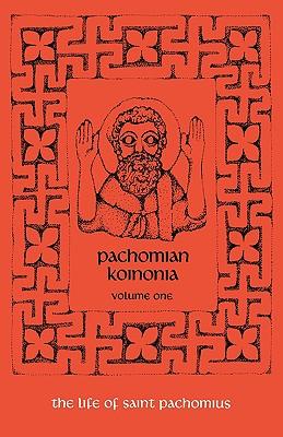 Pachomian Koinonia: The Life of Saint Pachomius