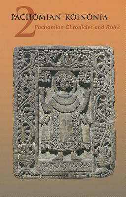 Image for Pachomian Koinonia vol 2: Pachomian Chronicles and Rules (Cistercian Studies 46)