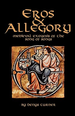 Image for Eros And Allegory: Medieval Exegesis of the Song of Songs (Cistercian Studies)