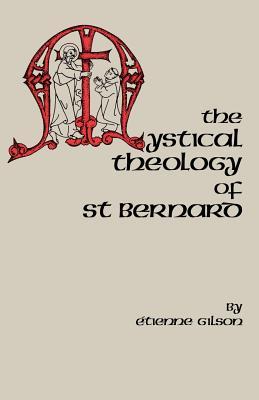 The Mystical Theology of St. Bernard (Cistercian Studies), Gilson, Etienne