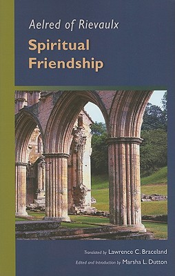 Image for Aelred of Rievaulx: Spiritual Friendship (Cistercian Studies series)