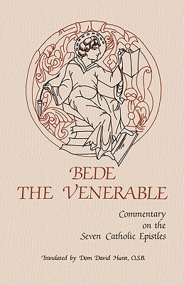 Bede the Venerable: Commentary on the Seven Catholic Epistles (Cistercian Studies), Venerable Bede